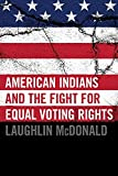 img - for American Indians and the Fight for Equal Voting Rights by Laughlin McDonald (2010-05-14) book / textbook / text book