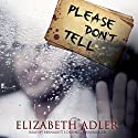 Please Don't Tell (       UNABRIDGED) by Elizabeth Adler Narrated by Bernadette Dunne