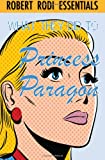 What They Did to Princess Paragon (Robert Rodi Essentials) (1477582878) by Rodi, Robert