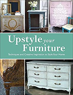 Book Cover: Upstyle Your Furniture: Techniques and Creative Inspiration to Style Your Home