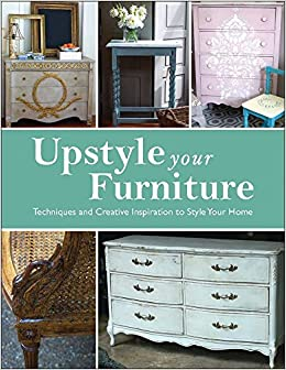 Upstyle Your Furniture Techniques and Creative