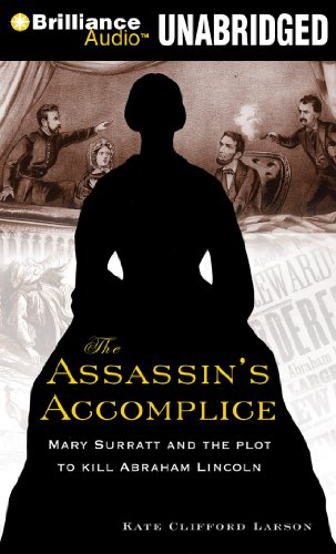 The Assassin's Accomplice: Mary Surratt and the Plot to Kill