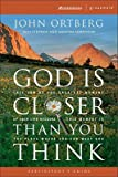 img - for God Is Closer Than You Think Participant's Guide: This Can Be the Greatest Moment of Your Life Because This Moment Is the Place Where You Can Meet God [GOD IS CLOSER THAN YOU THINK P] book / textbook / text book
