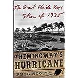 Hemingway's Hurricane: The Great Florida Keys Storm of 1935 ~ Phil Scott