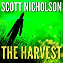 The Harvest (       UNABRIDGED) by Scott Nicholson Narrated by Steven Roy Grimsley