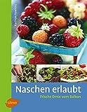 Naschen erlaubt: Frische Ernte vom Balkon (Steinbachs Naturführer)