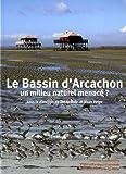 echange, troc Teddy Auly, Jésus Veiga - Le Bassin d'Arcachon : Un milieu naturel menacé ?