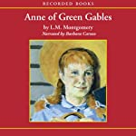 Anne of Green Gables (       UNABRIDGED) by L.M. Montgomery Narrated by Barbara Caruso