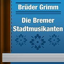 Die Bremer Stadtmusikanten, Limitierte Ausgabe (       ungekürzt) von  Brüder Grimm Gesprochen von: Alexey Ratnikov