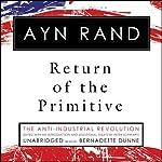 Return of the Primitive: The Anti-Industrial Revolution | Ayn Rand,Peter Schwartz