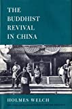 Buddhist Revival in China (East Asian Series, No. 33) (0674085701) by Holmes H. Welch