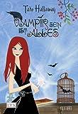 'Vampir sein ist alles' von Tate Hallaway