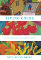 Living Color: Painting, Writing, and the Bones of Seeing (English Edition)