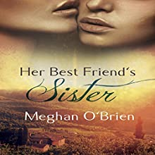 Her Best Friend's Sister Audiobook by Meghan O'Brien Narrated by Faith Clarke