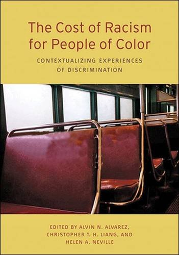 The Cost of Racism for People of Color: Contextualizing Experiences of Discrimination (Division) (Division 45: Cultural, Racial, and Ethnic Psychology) PDF