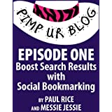 Pimp ur Blog Episode One: Boost Search Results with Social Bookmarking ~ Messie Jessie