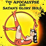 img - for The Apocalypse and Satan's Glory Hole book / textbook / text book
