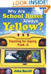 Why Are School Buses Yellow?: Teachin...