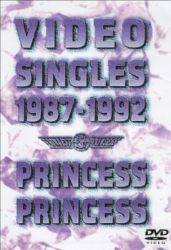 ... PRINCESS/VIDEO SINGLES 1987-1992