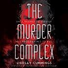 The Murder Complex: Murder Complex, Book 1 Hörbuch von Lindsay Cummings Gesprochen von: Caitlin Davies, Josh Hurley