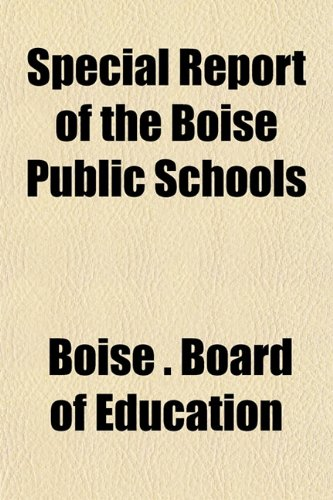 Special Report of the Boise Public Schools