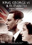 King George VI & Elizabeth - A Royal Love Story [DVD]