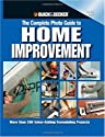 Black & Decker The Complete Photo Guide to Home Improvement: More Than 200 Value-adding Remodeling Projects (Black & Decker Complete Photo Guide)