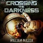 Crossing the Darkness | William Massa