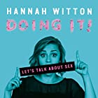 Doing It: Let's Talk About Sex Hörbuch von Hannah Witton Gesprochen von: Hannah Witton