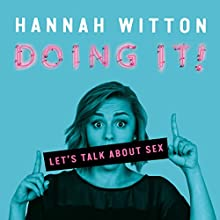 Doing It: Let's Talk About Sex | Livre audio Auteur(s) : Hannah Witton Narrateur(s) : Hannah Witton
