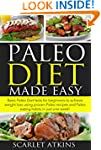 Paleo Diet Made Easy: Basic Paleo Die...