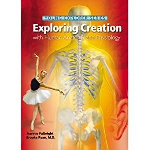 Exploring Creation with Human Anatomy and Physiology (Young Explorer Series)