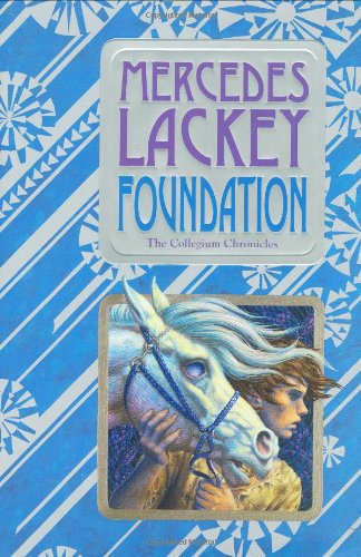 Image of Foundation: Book One of the Collegium Chronicles  (A Valdemar Novel)