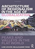 img - for Architecture of Regionalism in the Age of Globalization: Peaks and Valleys in the Flat World book / textbook / text book