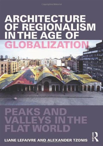 Architecture of Regionalism in the Age of Globalization: Peaks and Valleys in the Flat World