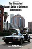 img - for The Illustrated Buyer's Guide to DeLorean Automobiles book / textbook / text book