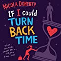 If I Could Turn Back Time Audiobook by Nicola Doherty Narrated by Sinead Keenan