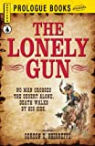 img - for The Lonely Gun (Prologue Western) book / textbook / text book