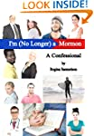 I'm (No Longer) a Mormon: A Confessional