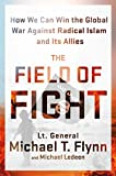 img - for The Field of Fight: How We Can Win the Global War Against Radical Islam and Its Allies book / textbook / text book