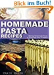 Homemade Pasta Recipes: Making homema...