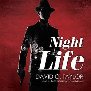 Night Life Audiobook by David C. Taylor Narrated by Keith Szarabajka