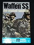 Waffen SS: the asphalt soldiers (Ballantine's illustrated history of World War II. Weapons book no. 16) (0345019865) by Keegan, John