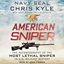 American Sniper: The Autobiography of the Most Lethal Sniper in U.S. Military History (       UNABRIDGED) by Chris Kyle, Scott McEwan Narrated by John Pruden