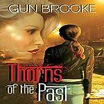 Thorns of the Past | Gun Brooke