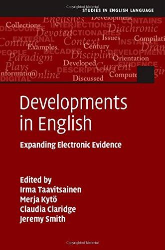 Developments in English: Expanding Electronic Evidence (Studies in English Language)