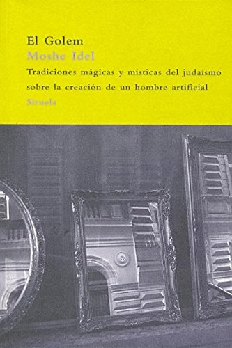 El Golem: Tradiciones mágicas y místicas del judaísmo sobre la creación de un hombre artificial (El Árbol del Paraíso)