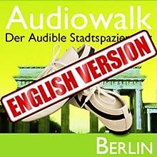 Audiowalk Berlin Audiobook by Taufig Khalil Narrated by Taufig Khalil