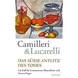 "Das s��e Antlitz des Todes: Ein Fall f�r Commissario Montalbano und Grazia Negrovon ""Andrea Camilleri"""
