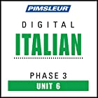 Italian Phase 3, Unit 06: Learn to Speak and Understand Italian with Pimsleur Language Programs Hörbuch von  Pimsleur Gesprochen von:  Pimsleur